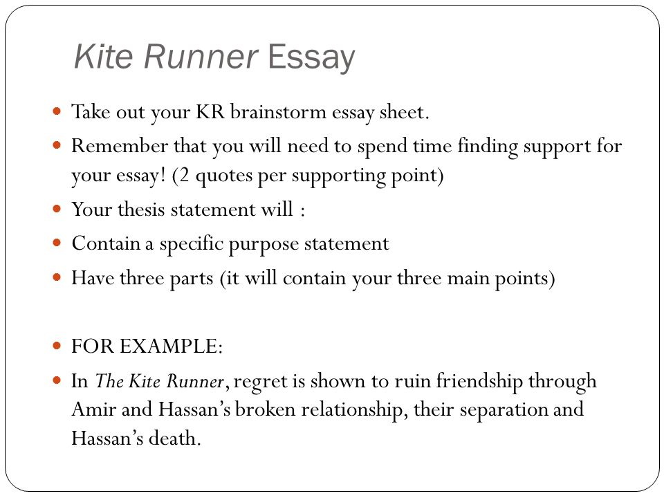 Kite Runner Essay Take out your KR brainstorm essay sheet.