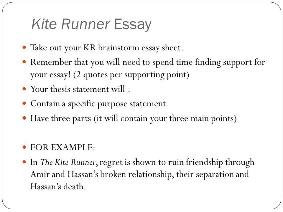 Kite Runner Essay Take out your KR brainstorm essay sheet.
