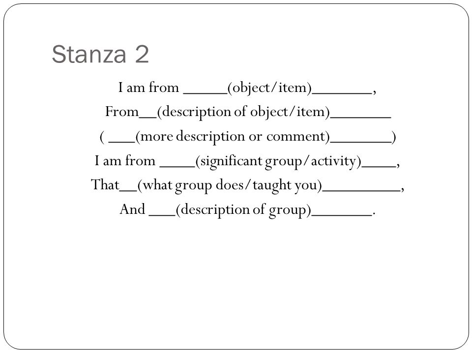 Stanza 2 I am from _____(object/item)_______,