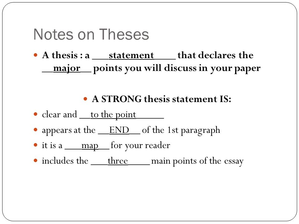 "forming a solid thesis statement Write a strong thesis statement what is a thesis the thesis statement is the "" road map"" of your paper, directing you as you write it and guiding the reader your readers will know what to expect in your paper now it's up to you to defend your thesis with good evidence and persuasive writing types of essays • analytical."