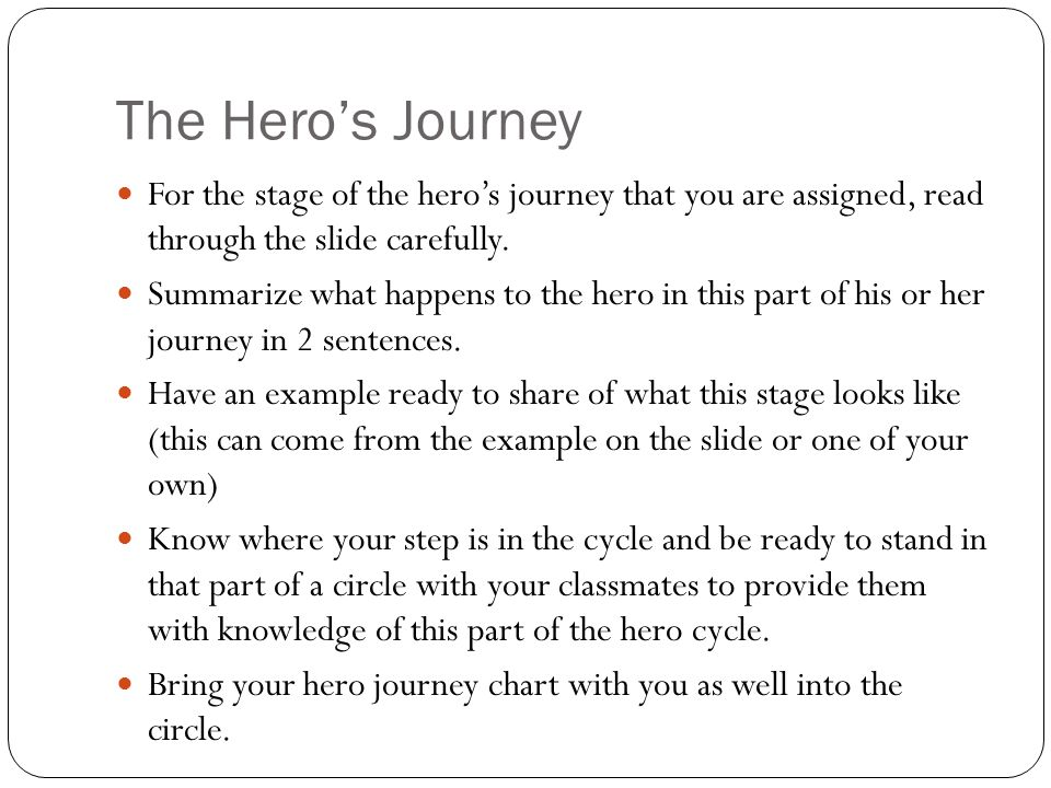 The Hero's Journey For the stage of the hero's journey that you are assigned, read through the slide carefully.