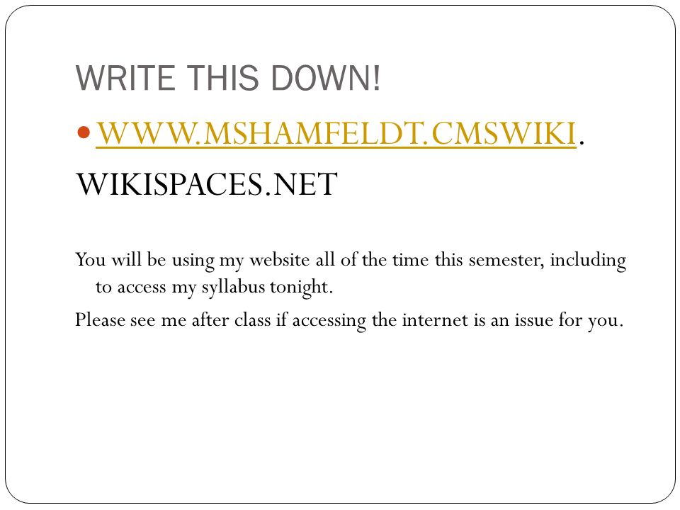 WRITE THIS DOWN!   WIKISPACES.NET