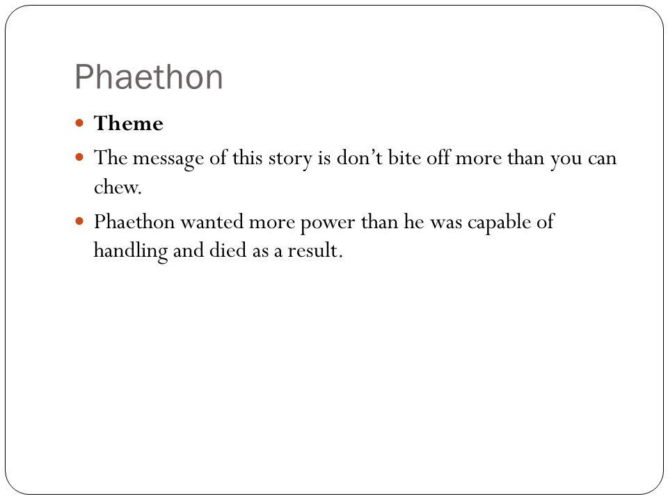 Phaethon Theme. The message of this story is don't bite off more than you can chew.