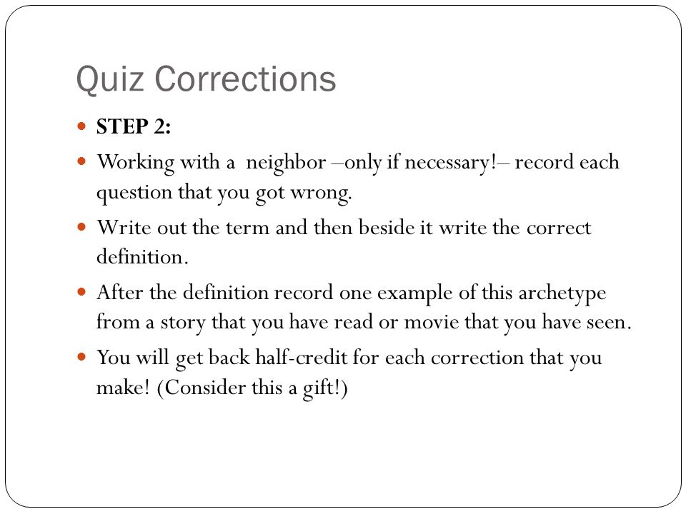 Quiz Corrections STEP 2: