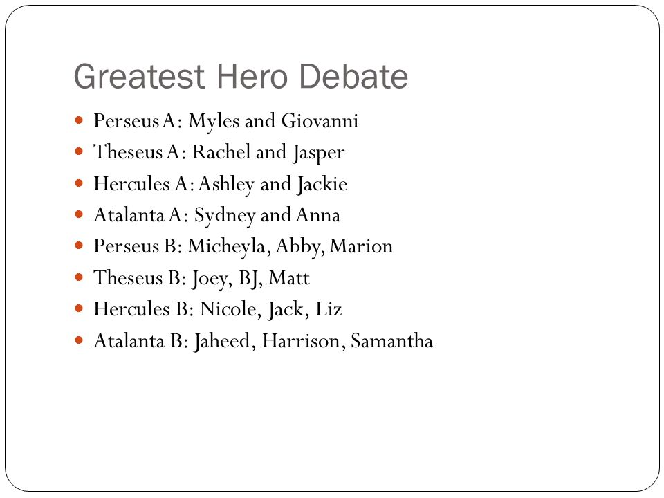 Greatest Hero Debate Perseus A: Myles and Giovanni