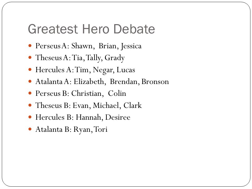 Greatest Hero Debate Perseus A: Shawn, Brian, Jessica