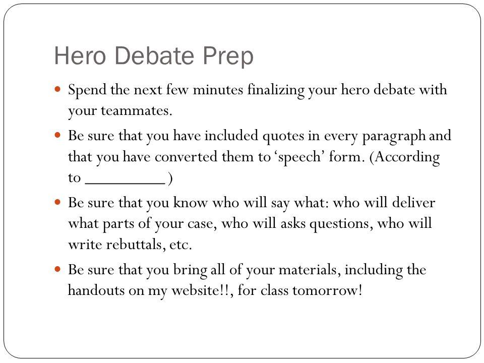 Hero Debate Prep Spend the next few minutes finalizing your hero debate with your teammates.