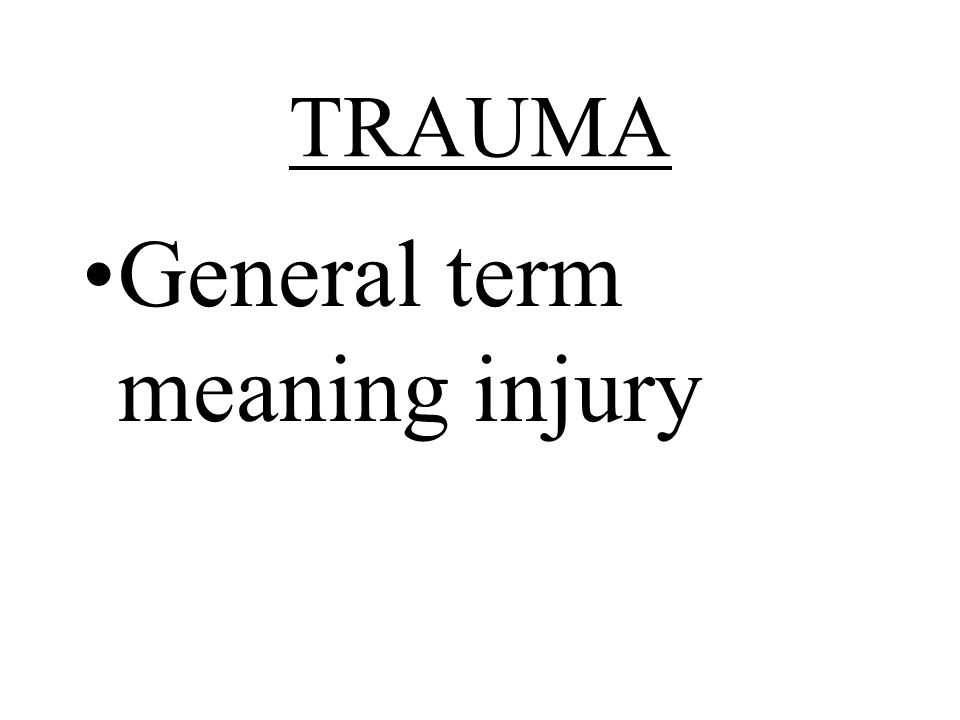General term meaning injury