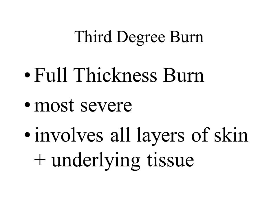 involves all layers of skin + underlying tissue