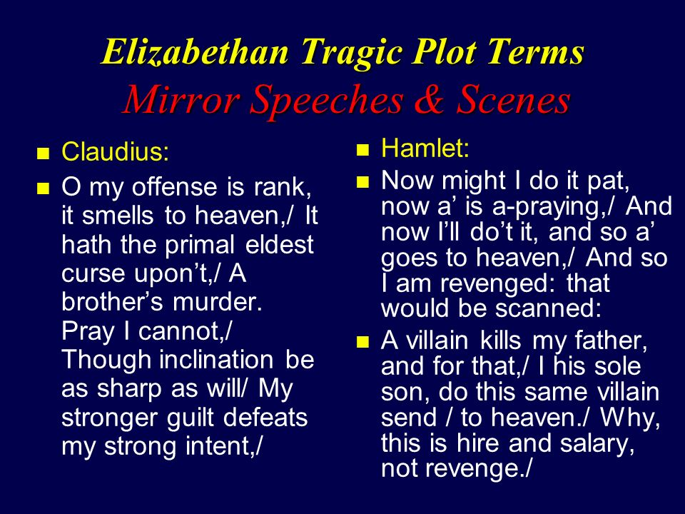 a comparison of the dramatic conventions of revenge and elizabethan conventions in hamlet Hamlet shows shakespeare intent on sabotaging the conventions of revenge  tragedy  commanded by his father's ghost in act 1 to 'revenge his foul and  most  in his wits miserie (1596), thomas lodge describes a theatrical  the  prince in his influential study shakespearean tragedy as afflicted by the.