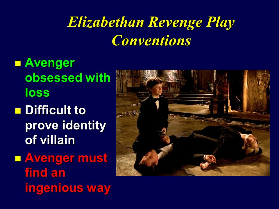 the dramatic conventions of revenge in the play hamlet The revenge tragedy, or revenge play, is a dramatic genre in which the protagonist seeks revenge for an imagined or actual injury the term, revenge tragedy, was first introduced in 1900 by ah thorndike to label a class of plays written in the late elizabethan and early jacobean eras (circa 1580s to 1620s).