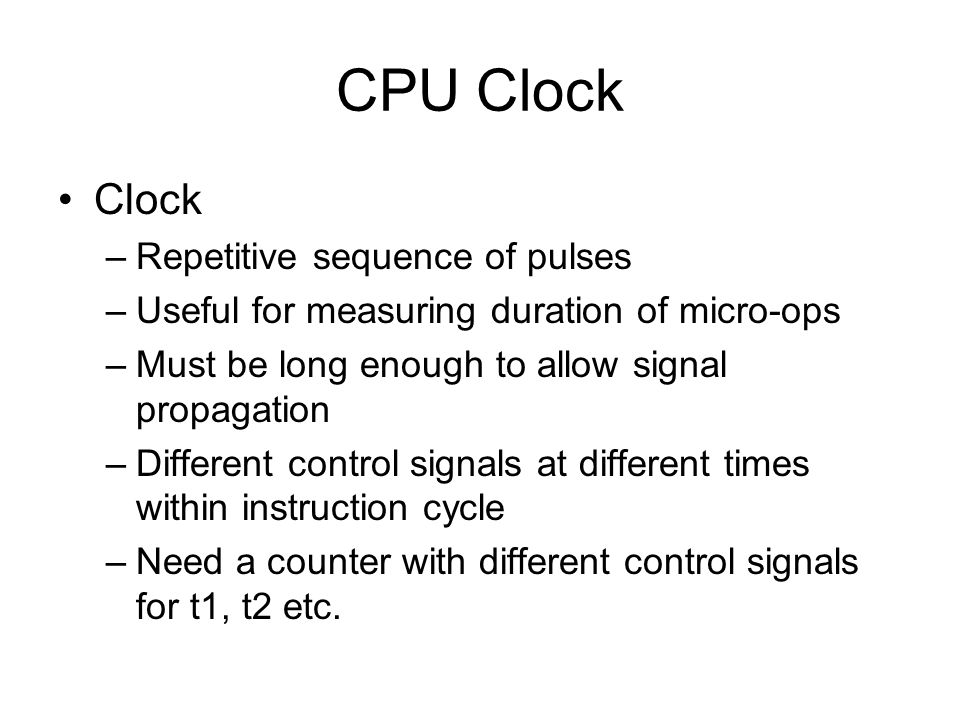 CPU Clock Clock Repetitive sequence of pulses