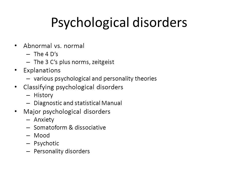 atypical disorders psychological disorders Atypical eating disorders — closely resembles anorexia nervosa,  women with psychological or psychiatric illness (for example depression, psychosis,.