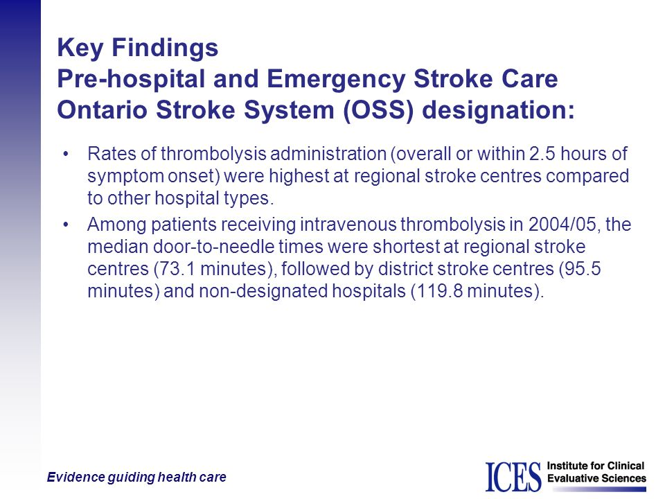 Key Findings Pre-hospital and Emergency Stroke Care Ontario Stroke System (OSS) designation: