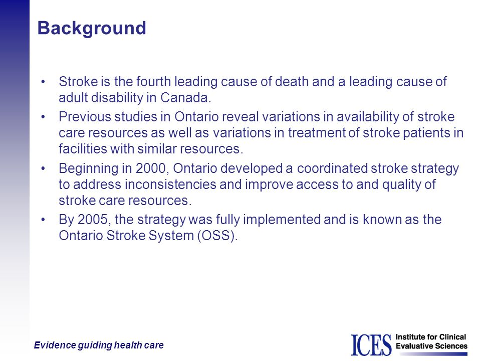 Background Stroke is the fourth leading cause of death and a leading cause of adult disability in Canada.