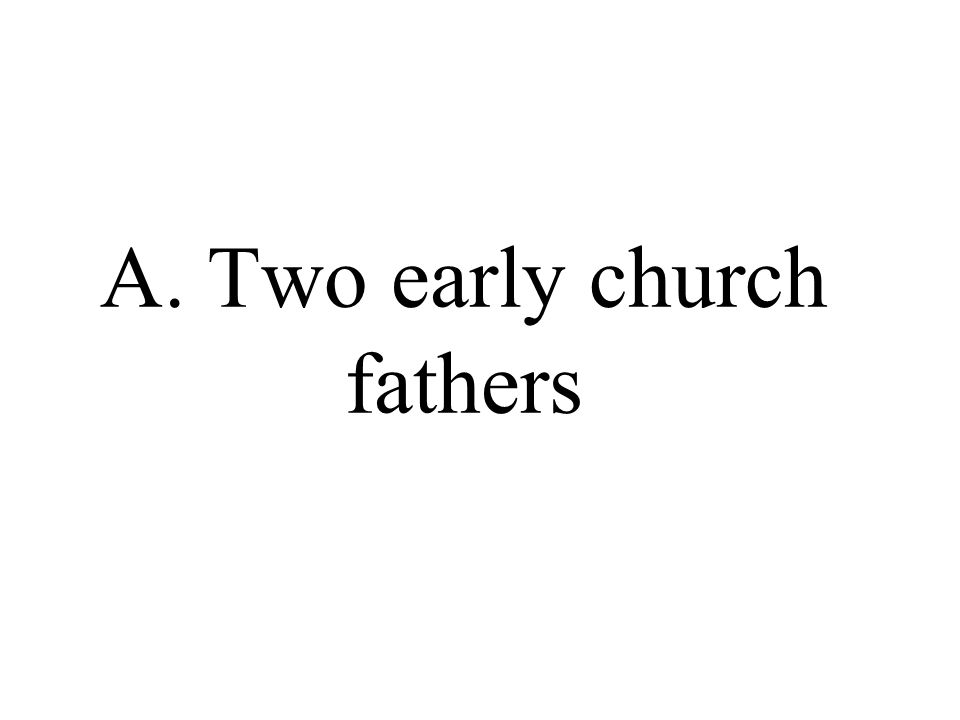 A. Two early church fathers