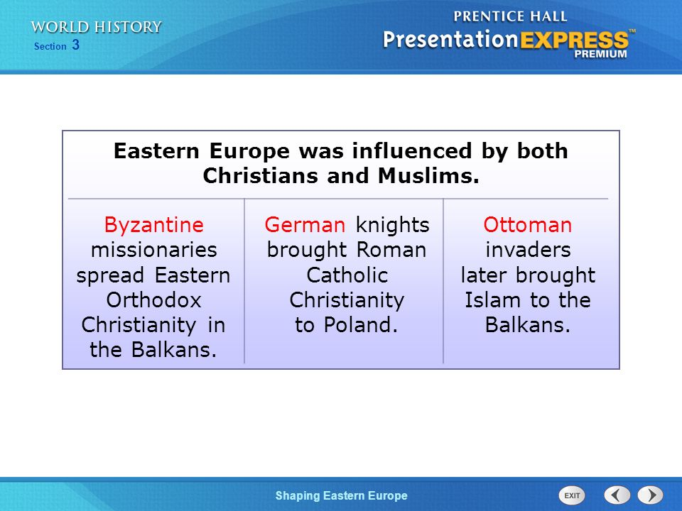 Eastern Europe was influenced by both Christians and Muslims.