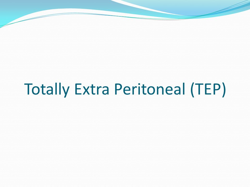Totally Extra Peritoneal (TEP)