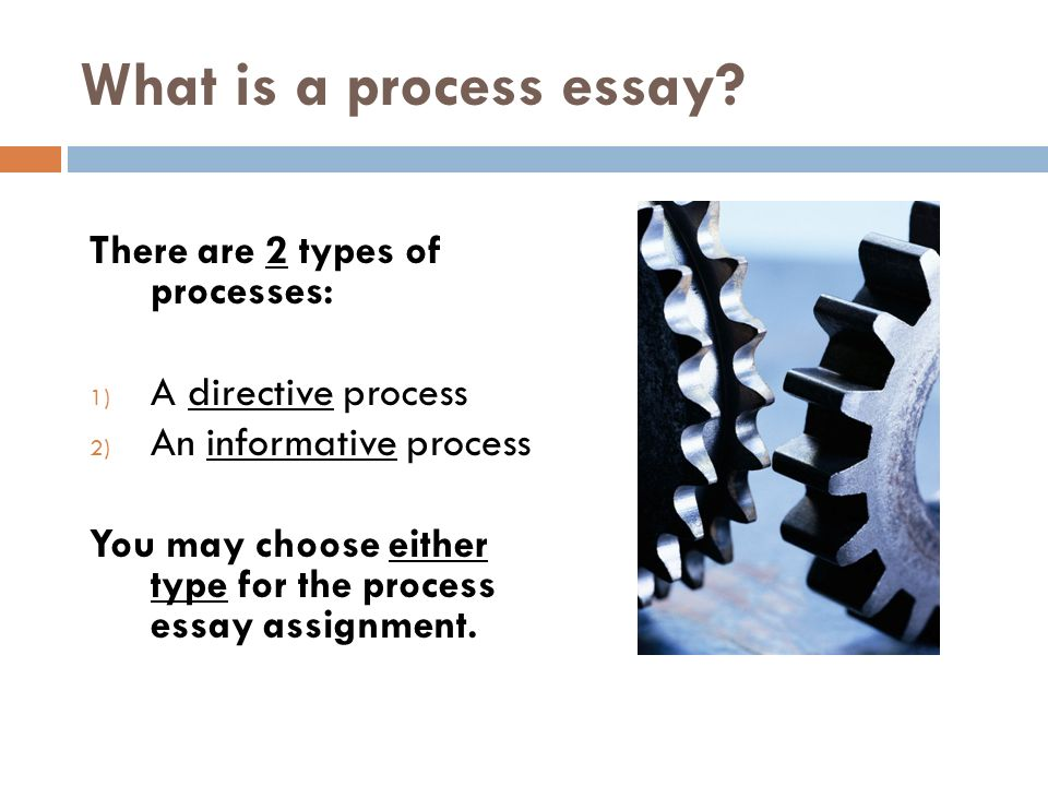 the process essay assignment ppt  what is a process essay there are 2 types of processes