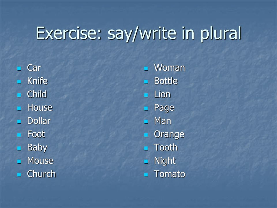 Exercise: say/write in plural