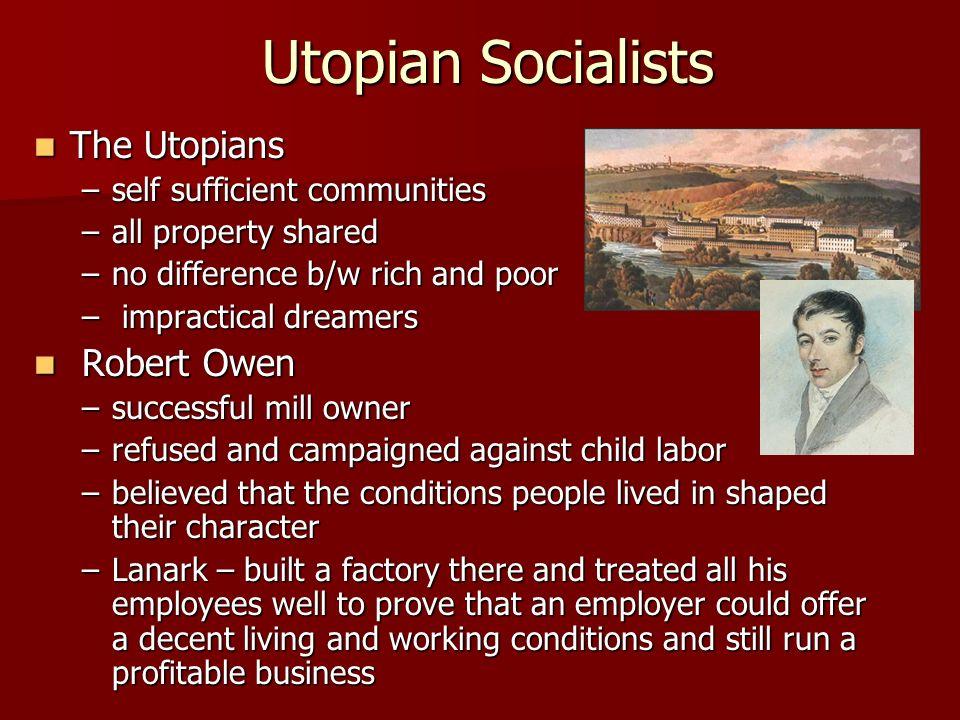 a biography of robert owen a founder of the utopian socialism What is robert owen robert owen was a welsh textile manufacturer, philanthropic social reformer, and one of the founders of utopian socialism.