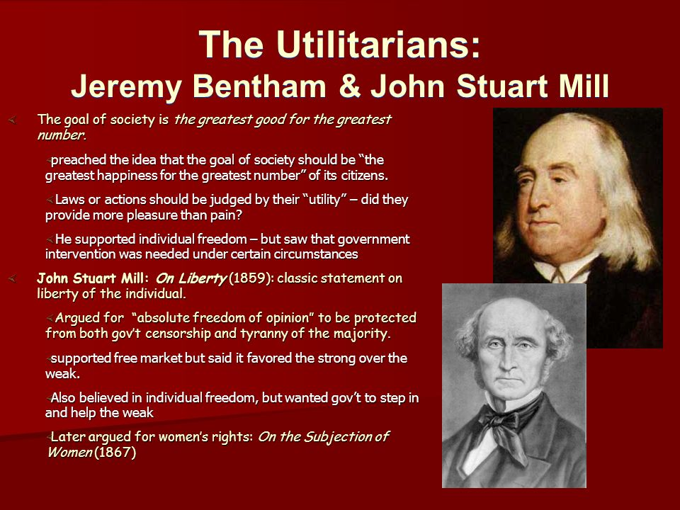 utilitarian philosophies jeremy bentham and john stuart mill Positivism and utilitarianism   of the past and their philosophies  like jeremy bentham (1748-1832) and john stuart mill analyzed happiness as a.