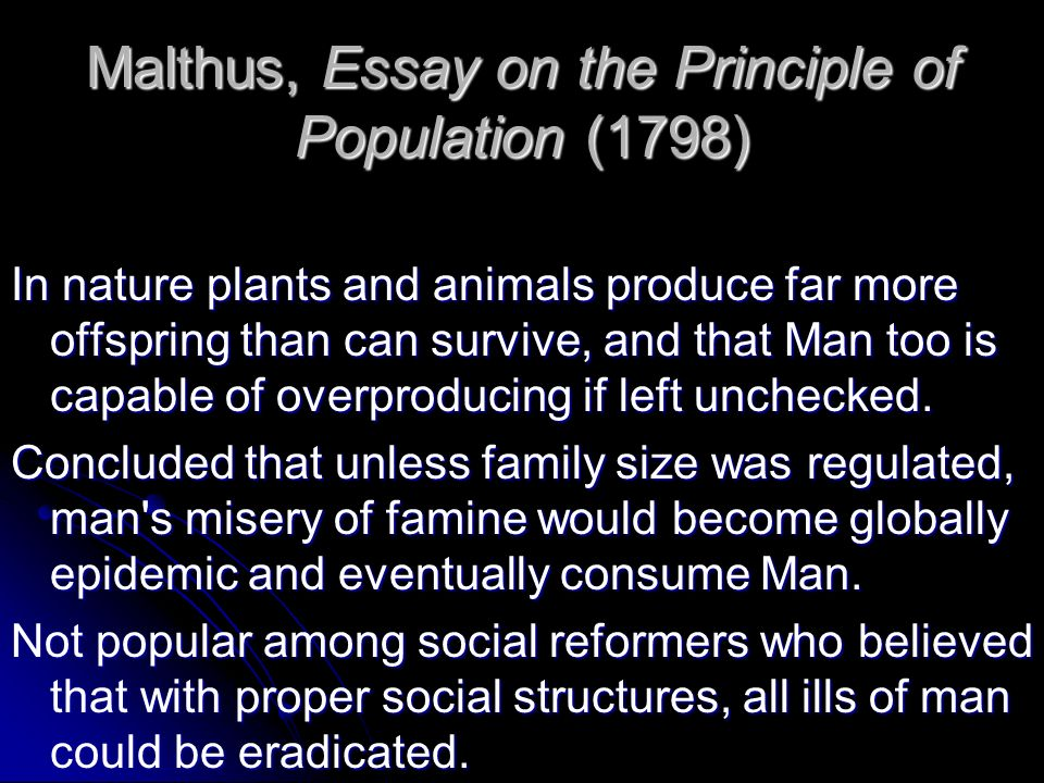 "malthus essays Thomas robert malthus wrote his essay on ""principle of population"" in 1798 and malthusian theory of population: explained with its criticism essays."