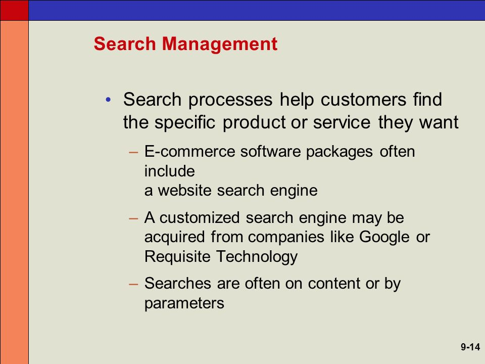 Search Management Search processes help customers find the specific product or service they want.