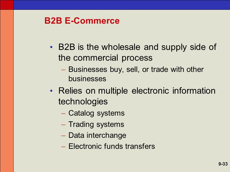B2B is the wholesale and supply side of the commercial process