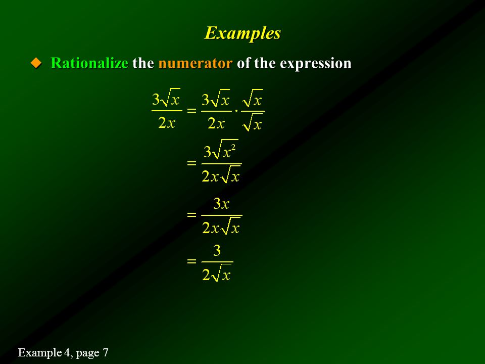 Examples Rationalize the numerator of the expression Example 4, page 7