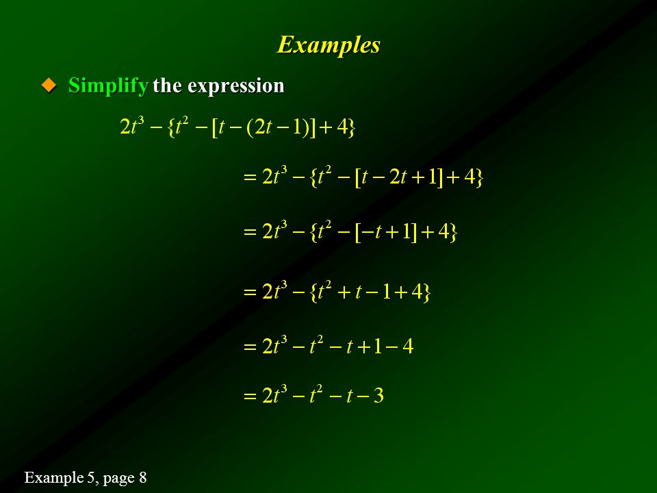 Examples Simplify the expression Example 5, page 8