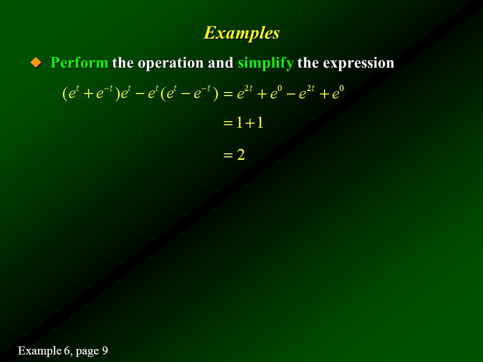 Examples Perform the operation and simplify the expression
