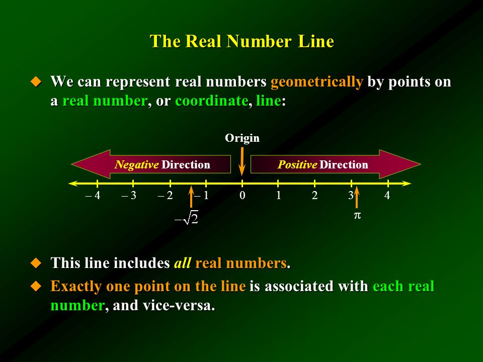 The Real Number Line We can represent real numbers geometrically by points on a real number, or coordinate, line:
