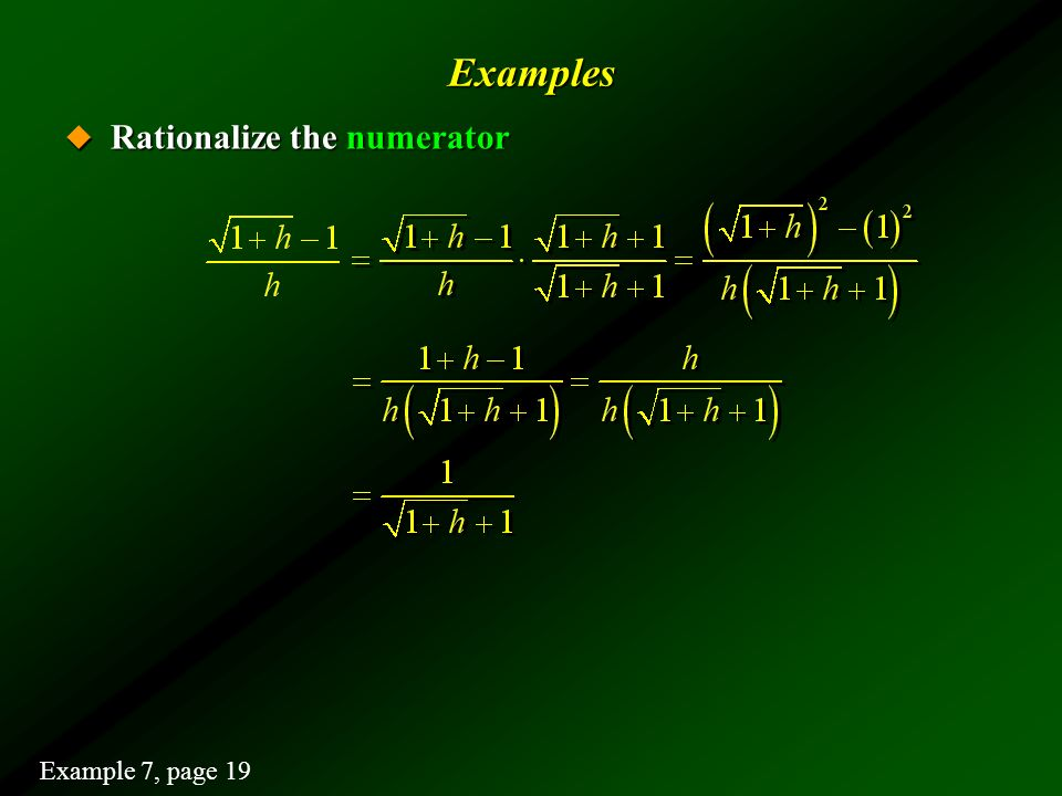 Examples Rationalize the numerator Example 7, page 19