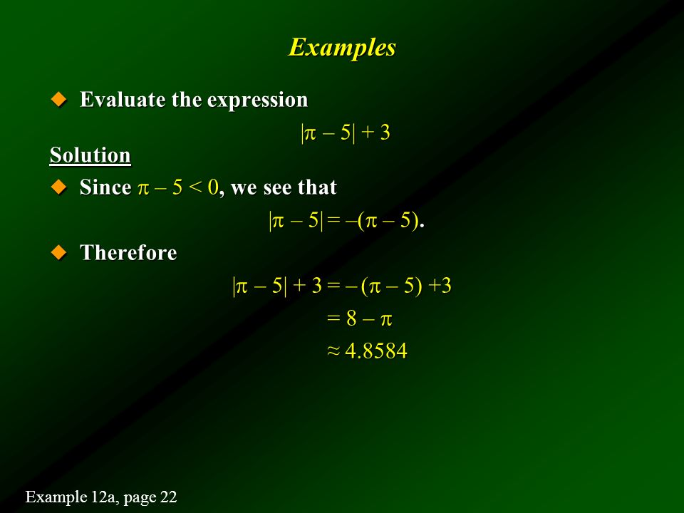 Examples Evaluate the expression |p – 5| + 3 Solution
