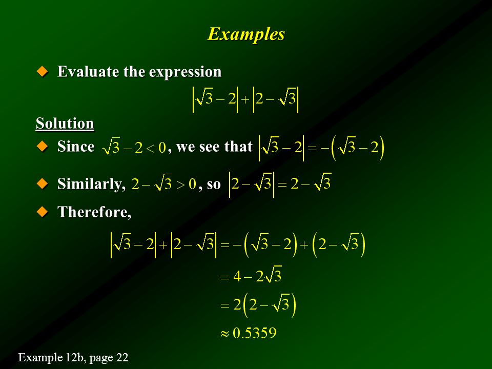 Examples Evaluate the expression Solution Since , we see that