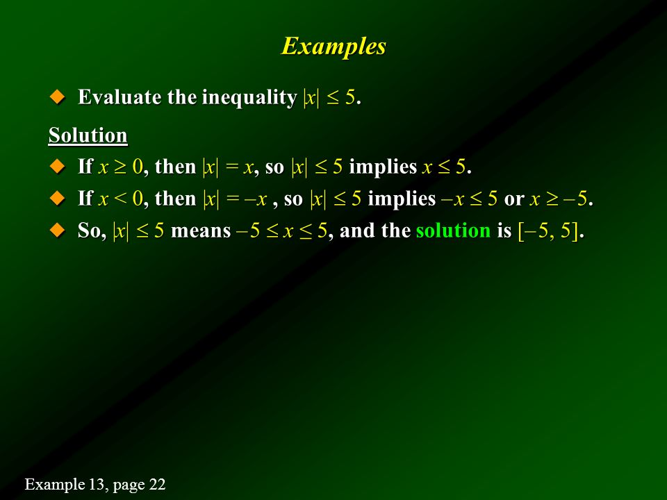 Examples Evaluate the inequality |x|  5. Solution