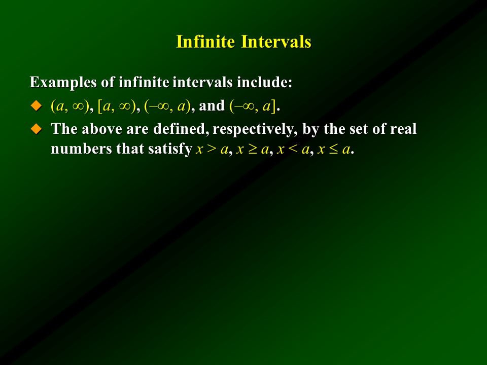 Infinite Intervals Examples of infinite intervals include: