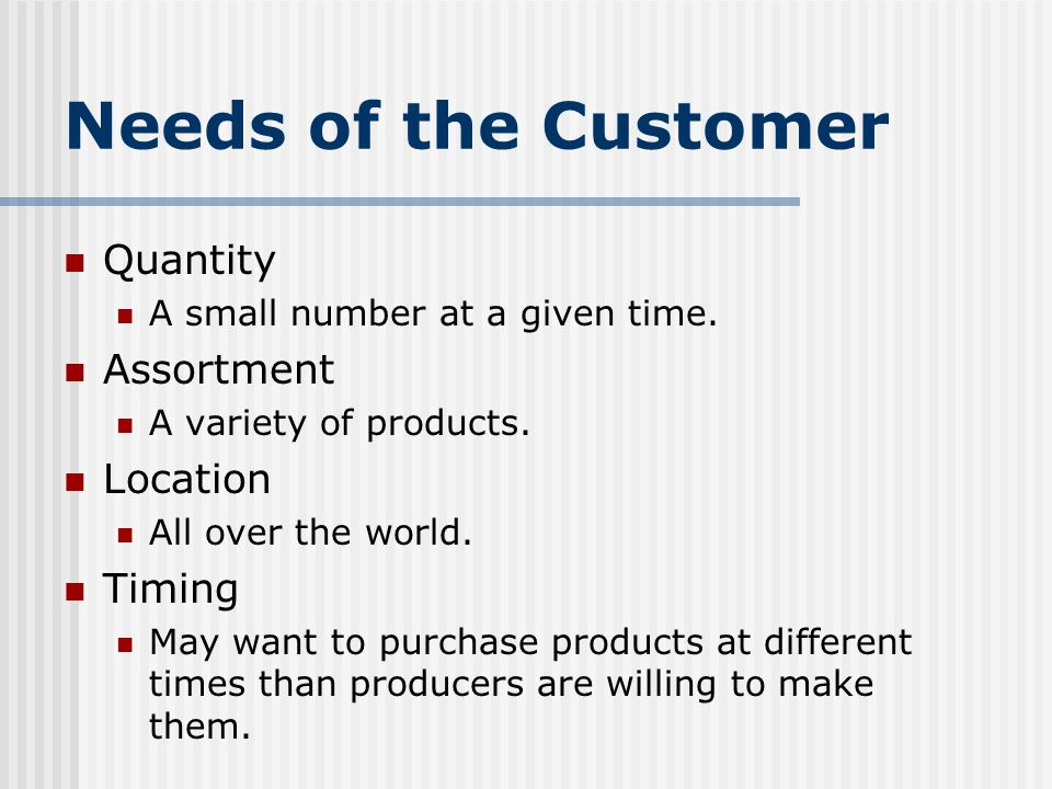 Needs of the Customer Quantity Assortment Location Timing