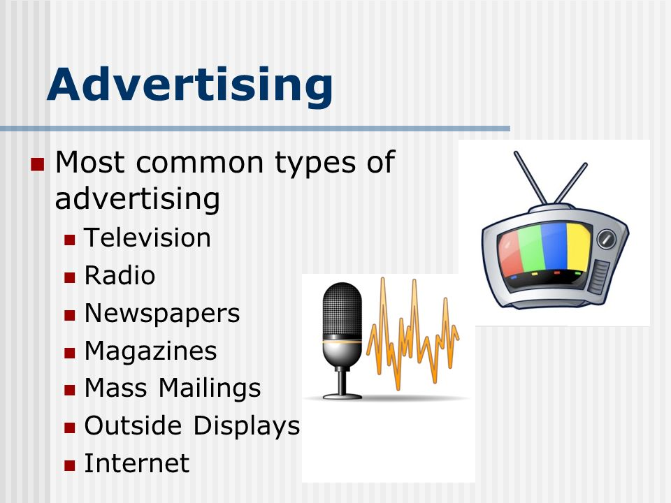 Advertising Most common types of advertising Television Radio