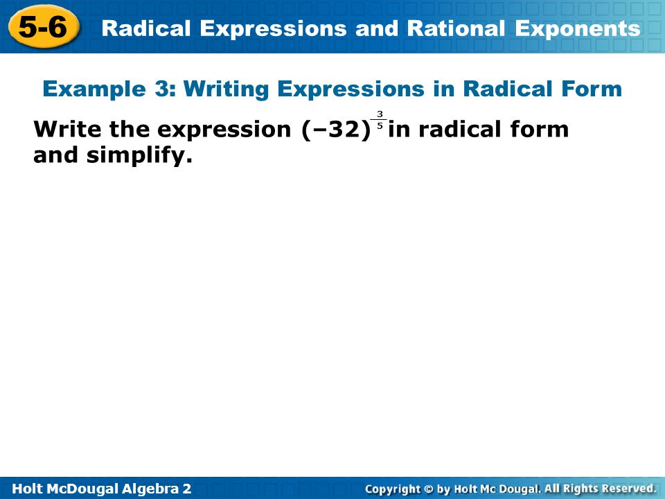 write each expression in radical form Writing expressions in radical form, and in exponential form 1 common core math ii name: _____ unit 3 lesson 3 homework date: i write each expression in radical form 1 2 .