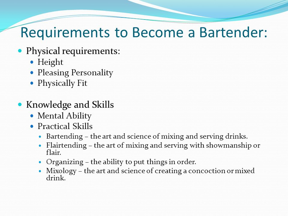 Requirements To Become A Bartender:  Bartender Skills