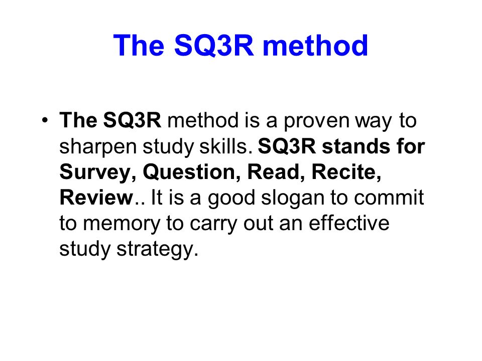 sq3r study method The sq3r method: survey - question - read - recite - review an important part  of improving your study skills is finding a dependable study technique.