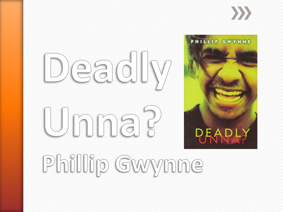 "deadly unna by phillip gwynne 2 essay Is ""deadly, unna"" more about football or racism 'in the novel deadly unna, phillip gwynne uses the game write an argumentative essay on the topic ""is."