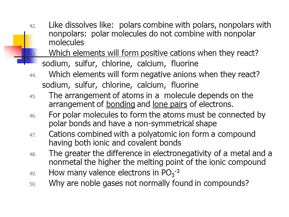 Like dissolves like: polars combine with polars, nonpolars with nonpolars: polar molecules do not combine with nonpolar molecules