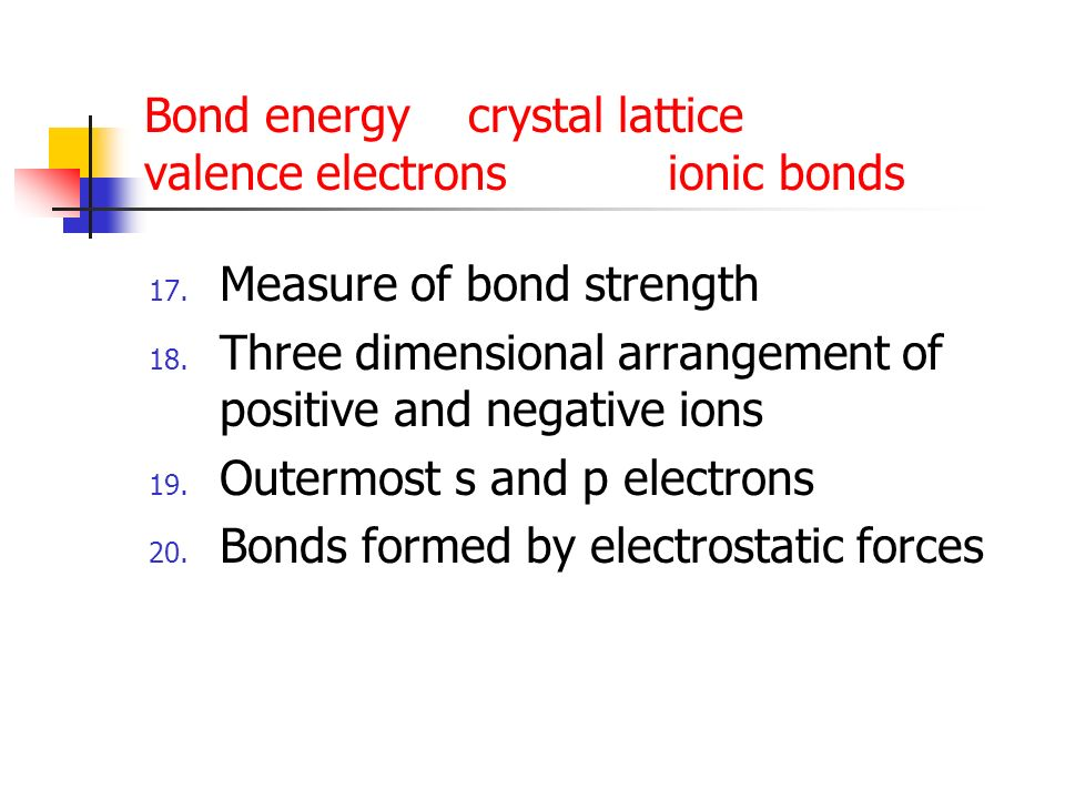 Bond energy crystal lattice valence electrons ionic bonds