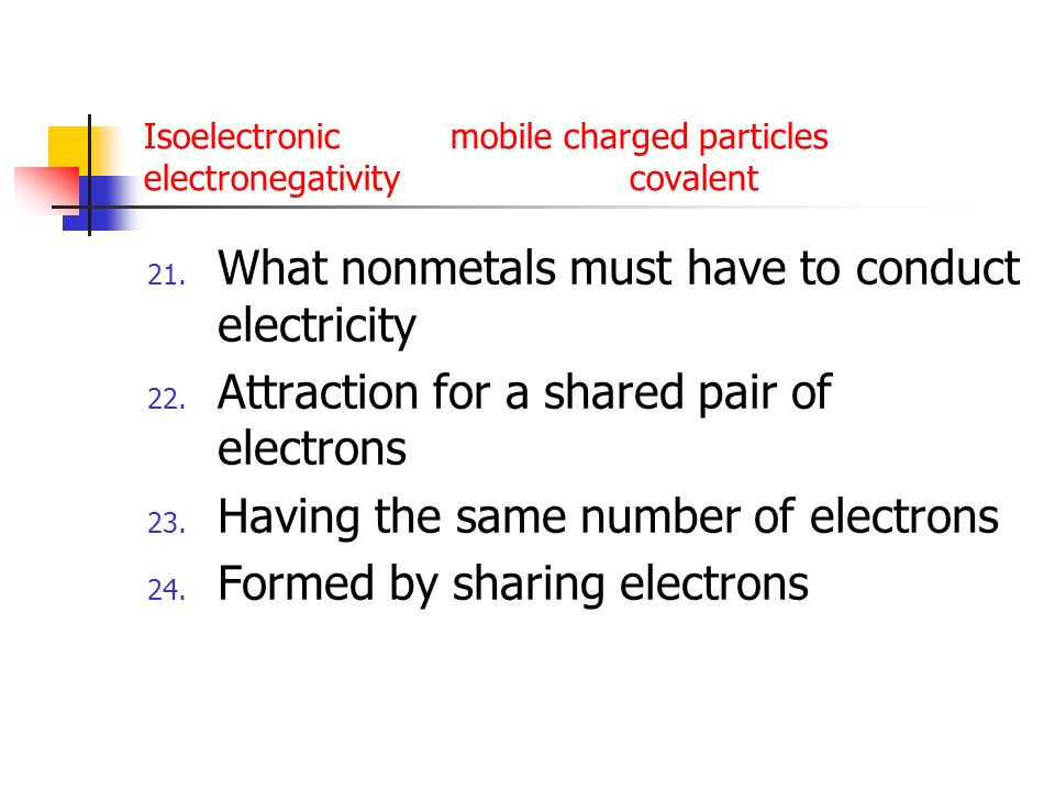 Isoelectronic mobile charged particles electronegativity covalent