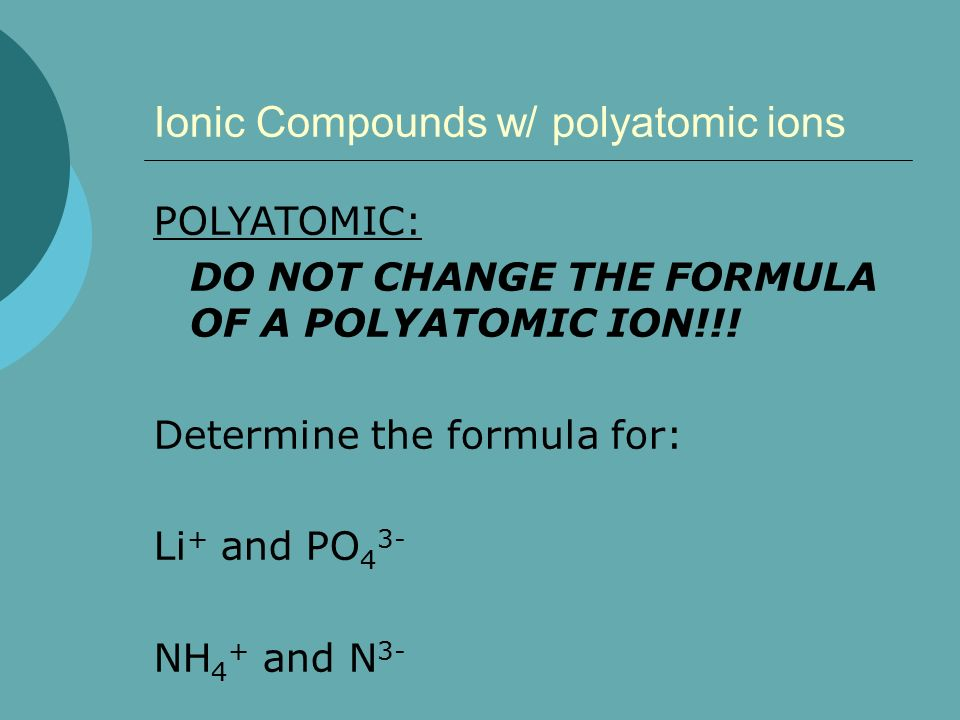 Ionic Compounds w/ polyatomic ions