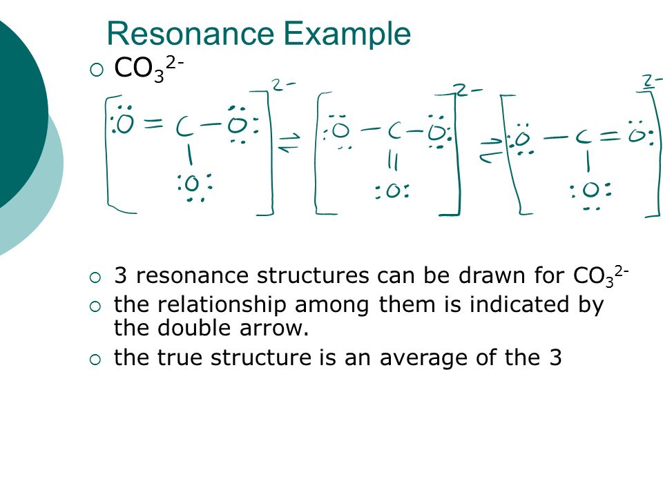 Resonance Example CO32- 3 resonance structures can be drawn for CO32-