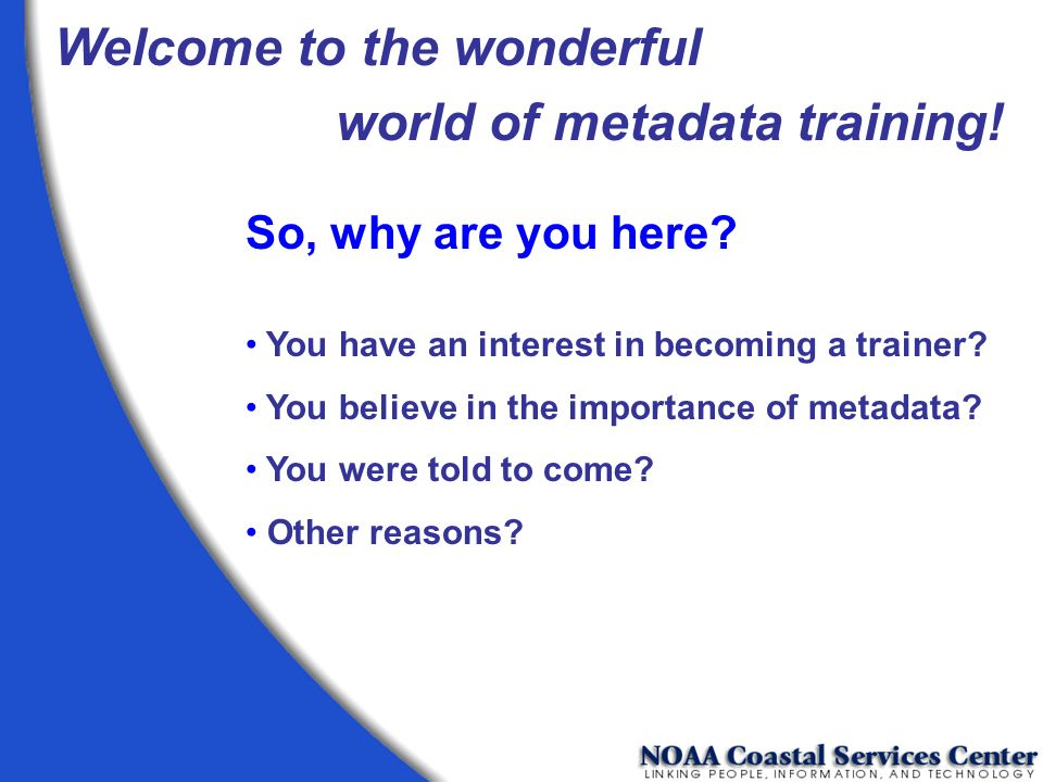 Welcome to the wonderful world of metadata training!